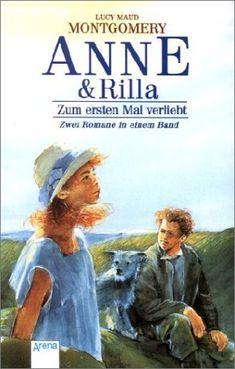 Anne & Rilla: Zum ersten Mal verliebt: Zwei Romane in einem Band: Amazon.de: Lucy Maud Montgomery: Bücher