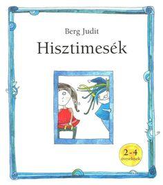 Albumarchívum - Hisztimesék Teacher Sites, Cartoon Books, Baby Development, Children's Literature, Stories For Kids, Fun Math, Home Learning, Early Childhood, Kids And Parenting