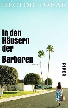 In den Häusern der Barbaren: Roman von Héctor Tobar https://www.amazon.de/dp/3492301665/ref=cm_sw_r_pi_dp_x_GMK7xbYV40PJ9