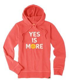 Love this Sunny Coral 'Yes Is More' Go-To Pullover Hoodie on #zulily! #zulilyfinds