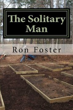 Solitary Man: Countdown to Prepperdom by Ron Foster fiction interlaced with fact. This is a wonderful author with realistic stories about how it might be when SHTF.