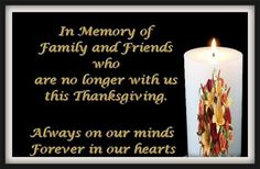 In Memory Of Family And Friends Who Are No Longer With Us This Thanksgiving thanksgiving thanksgiving quotes thanksgiving quote images rip thanksgiving quotes Thanksgiving Quotes Family, Thanksgiving Pictures, Thanksgiving Greetings, Thanksgiving Prayers, Different Holidays, All Holidays, Christmas Holidays, Thankful For Family, Birthday In Heaven