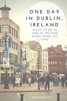 Dublin, Ireland has a lot to see and do, which can be hard to narrow down if you're short on time. This One Day in Dublin guide recommends how to spend your day in Dublin so you see the top sites and still have time to enjoy a pub and a pint or two of Guinness.