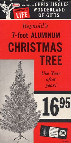 Vintage Aluminum Tree ad- I remember my grandma had one of these silver trees decorated with all blue ball ornaments in the '60's. It was not much to look at it but when it got dark it became almost magical. Then, I was mesmerized as the rotating light shone on it & the tree changed slowly from blue to green, etc., etc. It was a bit controversial to break from the traditional green tree but for me, it became one of my most memorable, inspirational Christmases.