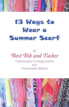 Summer Scarf Tying Ideas - Click for More...