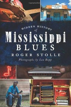 Hidden History of Mississippi Blues by Roger Stolle, http://www.amazon.com/dp/1609492196/ref=cm_sw_r_pi_dp_KOe-rb0NVWS7Y