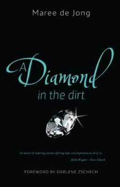 A Diamond In The Dirt ~ Maree De Jong ~