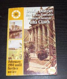 CIE DUBLIN AMCHLAR CHEANTAR ATHA CLIATH.DISTRICT BUS & TRAIN TIMETABLE. FEB 1980 Train Timetable, Bus Coach, Dublin, Transportation, Books, Libros, Book, Book Illustrations, Libri