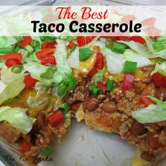 Best Taco Casserole    Doesn't this look yummy?  We have tacos frequently at our house.  This is a nice way to do tacos but change things...