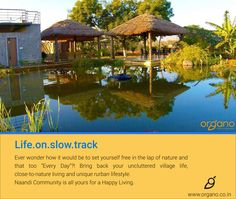 What's #LifeOnSlowTrack ?! Its all about slowing down from mad rush to Enjoy Better Living.Come and explore options of #CollectiveFarming, #Organic #Living and yet stay closer to #UrbanLife. Call us:8688 0202 02