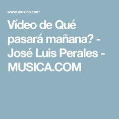 Vídeo de Qué pasará mañana? - José Luis Perales - MUSICA.COM