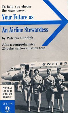 United Airlines - Vintage Paperback on Your Future as an AIRLINE STEWARDESS, 1961.