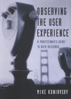 Observing the User Experience: A Practitioner's Guide to ... https://www.amazon.co.uk/dp/B00BMEO8CO/ref=cm_sw_r_pi_dp_I90nxb8BK9MBE