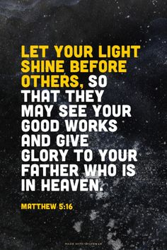 Let your light shine before others, so that they may see your good works and give glory to your Father who is in heaven. - Matthew 5:16   Marten made this with Spoken.ly