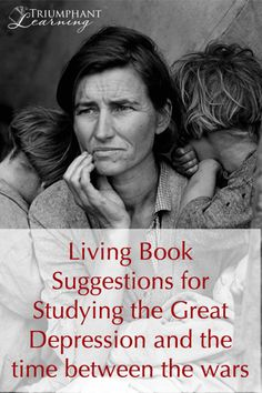Read about the time between WWI and WWII including the Great Depression. Suggestions for living books about Pre-World War II.