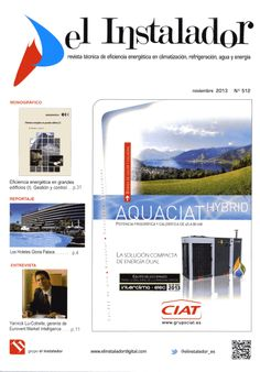 El instalador : revista técnica de eficiencia energética en climatización, refrigeración, agua y energía. Nº 512 Noviembre 2013. Na biblioteca: http://kmelot.biblioteca.udc.es/record=b1194779~S1*gag
