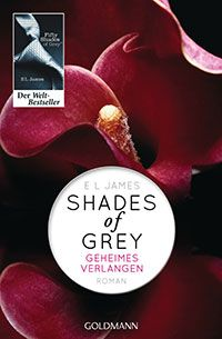 E L James: Shades of Grey Geheimes Verlangen - Band 1 - Roman. Originaltitel: Fifty Shades of Grey (eBook epub) - bei eBook. Ana Steele, Christian Grey, Soundtrack, Grey El James, Jamaica Honeymoon, English Novels, International Books, World Of Books, Book Cover Art