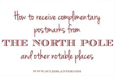 North Pole Postmark | Letters from Santa - Julie Blanner entertaining & design that celebrates life