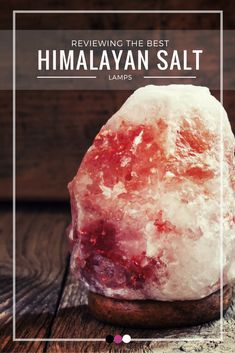 Confused? Here's a quick Himalayan salt lamp reviews list to help you out!
