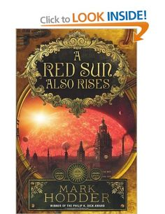 A Red Sun Also Rises: Amazon.co.uk: Mark Hodder: Books