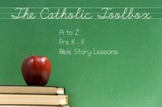 Catholic A to Z (Pre K – K) Bible story lesson plans... remember to take a look at this later