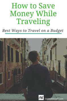 How to Save Money Traveling and Travel on a Budget