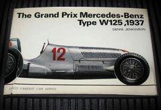 The Grand Prix Mercedes-Benz Type W125 1937 Denis Jenkinson 1970 Hardcover Book