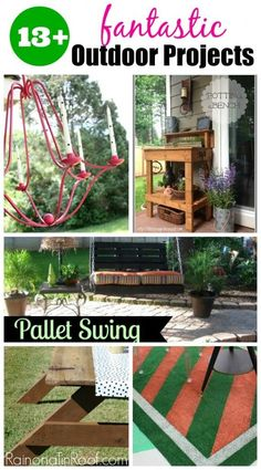 Find out how to make a pallet swing, a potting bench, a picnic table and more! 13+ Fantastic Outdoor Projects