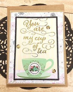"""You are My Cup of Tea Greeting, Note Card, Friend, Cheer, Thinking of You, Invite, Keep in Touch, Flowers, Tea Cup, Pastel, Foil - 5"""" x 6.5"""" by PaperDahlsLLC on Etsy"""