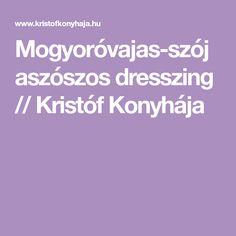 Mogyoróvajas dresszing - NAGYON JÓ