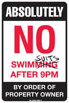 Absolutely No Swimsuits After 9PM Sign... HAHAH YESSSSSS