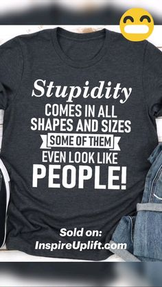 Funny T Shirt Sayings, Shirt Quotes, T Shirts With Sayings, Funny Tees, Funny Quotes, Best Casual Shirts, Great T Shirts, Uplifting Quotes, Inspirational Quotes