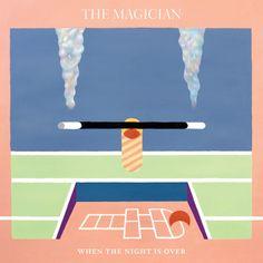 """Poussez-vous, The Magician revient en force avec les premiers extraits de son nouvel EP """"When The Night Is Over"""""""