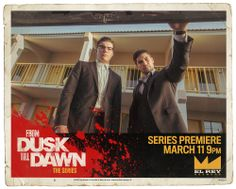 From Dusk Till Dawn The TV Show lobby Card... TV show debuts on the El Ray Network 11th March.