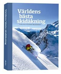 Världens bästa skidåkning : 4 världsdelar - 14 länder - 36 skidområden