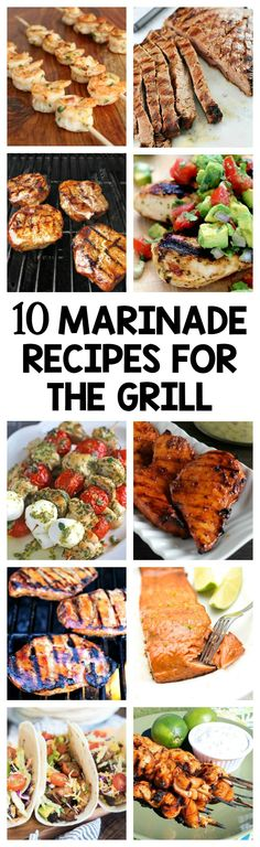 10 Marinade Recipes for the Grill- The best marinade recipes for delicious, flavorful meat. Includes chicken, steak, pork, shrimp, and salmon.