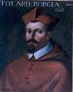 Juan de Borja de Llançol Romany, Cardinal of the Holy Roman Church. Pope Alexanders nephew