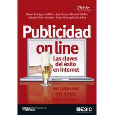 Publicidad on line. Las claves del éxito en Internet http://encore.fama.us.es/iii/encore/record/C__Rb2453421__SPublicidad%20on%20line.%20Las%20claves%20del%20%C3%A9xito%20en%20Internet__Orightresult__U__X4?lang=spi&suite=cobalt