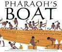 Pharaoh's boat (2010 list); check availability in Webster: http://webster.bridgew.edu/vwebv/search?searchArg=pharaoh%27s+boat&searchCode=TALL&limitTo=none&recCount=10&searchType=1&page.search.search.button=Search