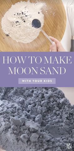 recipes for kids Introducing Moon Sand: The Toy That Will Let Your Kids Build Sandcastles All Year Long This super-easy, three-ingredient moon sand is like a magical molding sand that never dries out. Learn how to make it here.