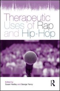Cover image for Therapeutic uses of rap and hip hop