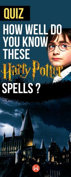 Harry Potter Quiz: How well do you know these Harry Potter Spells? HP quiz, Harry Potter Trivia, Hogwarts, Wizarding World Quiz, Buzzfeed Quizzes, Playbuzz Quiz, Hogwarts Houses, Fandom Quizzes, #HermioneGranger, #RonWeasley, #JKRowling