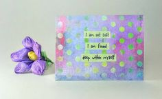 "Colorful Quote Magnet "" I am not lost;  I am found deep  within myself ""  by InnerCathedral"