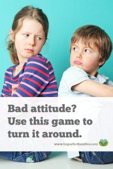 Bad Attitude in Your House? Use This Game to Turn The Mood Around