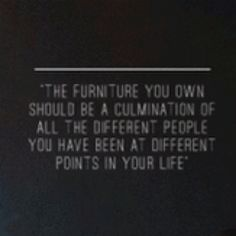 images about furniture quotes on pinterest interior design quotes
