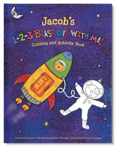 1-2-3 Blast Off With Me Coloring and Activity Book Your child will have a BLAST learning shapes, colors, letters and numbers with this educational and entertaining coloring book, personalized with his or her very own name!