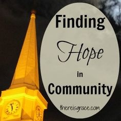 Where do you turn when you need a little hope? | www.thereisgrace.com
