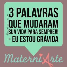 Essa com certeza mudou a minha!!!! #materniarte #grupomamaesdesp #frasesmaterniarte