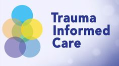Trauma Informed Care: Perspectives and Resources