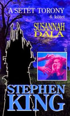 Stephen King – Susannah dala (A Setét Torony King, Books, Livros, Libros, Livres, Book, Book Illustrations, Libri